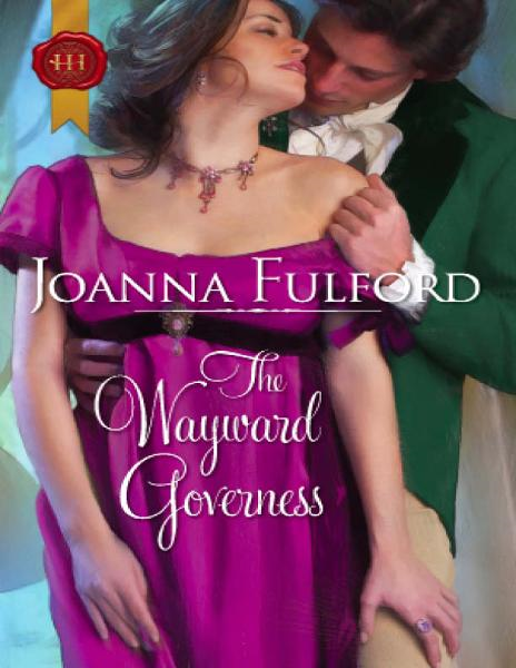 The Wayward Governess By: Joanna Fulford