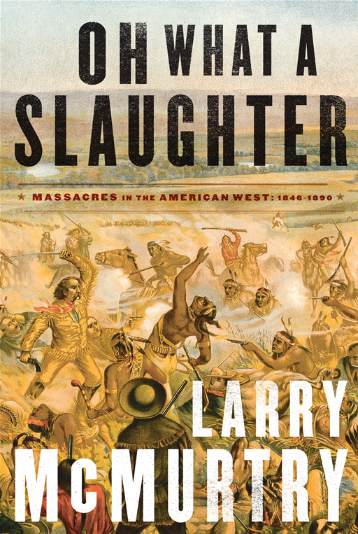 Oh What a Slaughter By: Larry McMurtry