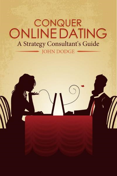 Conquer Online Dating: A Strategy Consultant's Guide