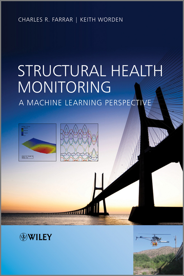 Structural Health Monitoring By: Charles R. Farrar,Keith Worden