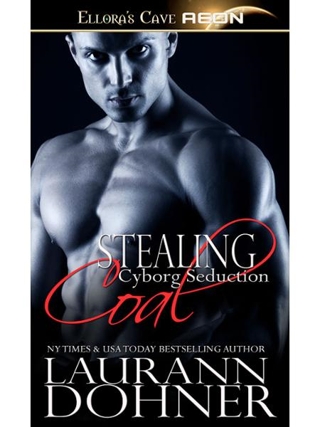 Stealing Coal (Cyborg Seduction, Book Five)