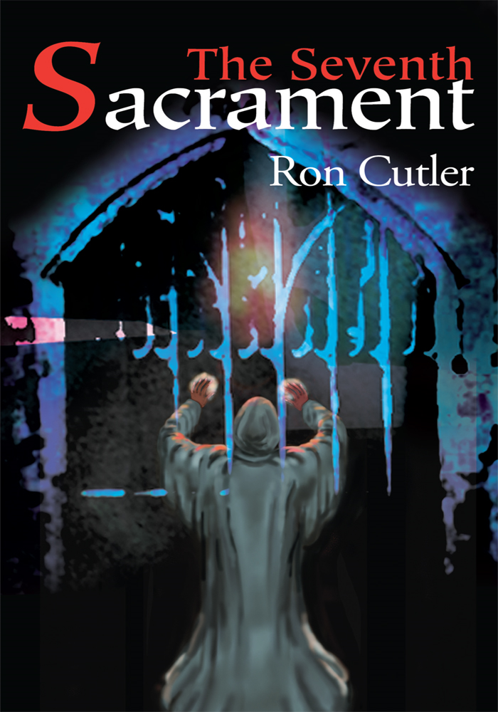 The Seventh Sacrament By: Ron Cutler