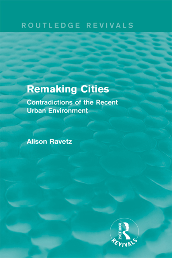 Remaking Cities: Contradictions of the Recent Urban Environment Contradictions of the Recent Urban Environment
