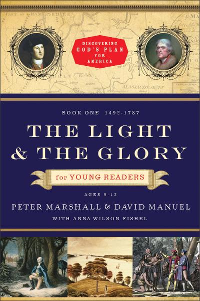 Light and the Glory for Young Readers, The (Discovering God's Plan for America) By: Anna Wilson Fishel,David Manuel,Peter Marshall