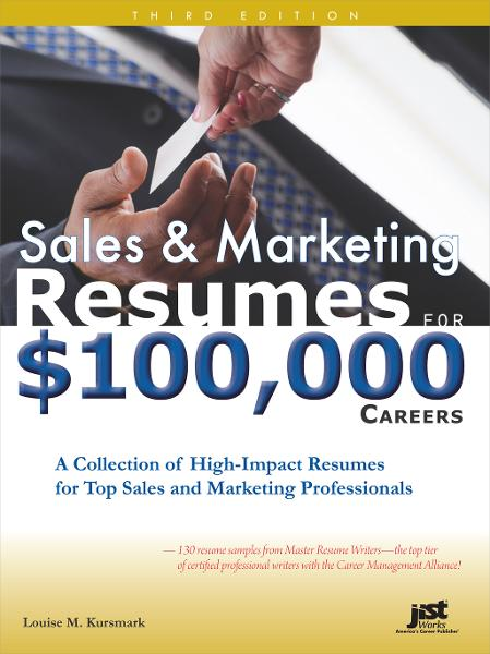 Sales and Marketing Resumes for $100,000 Careers