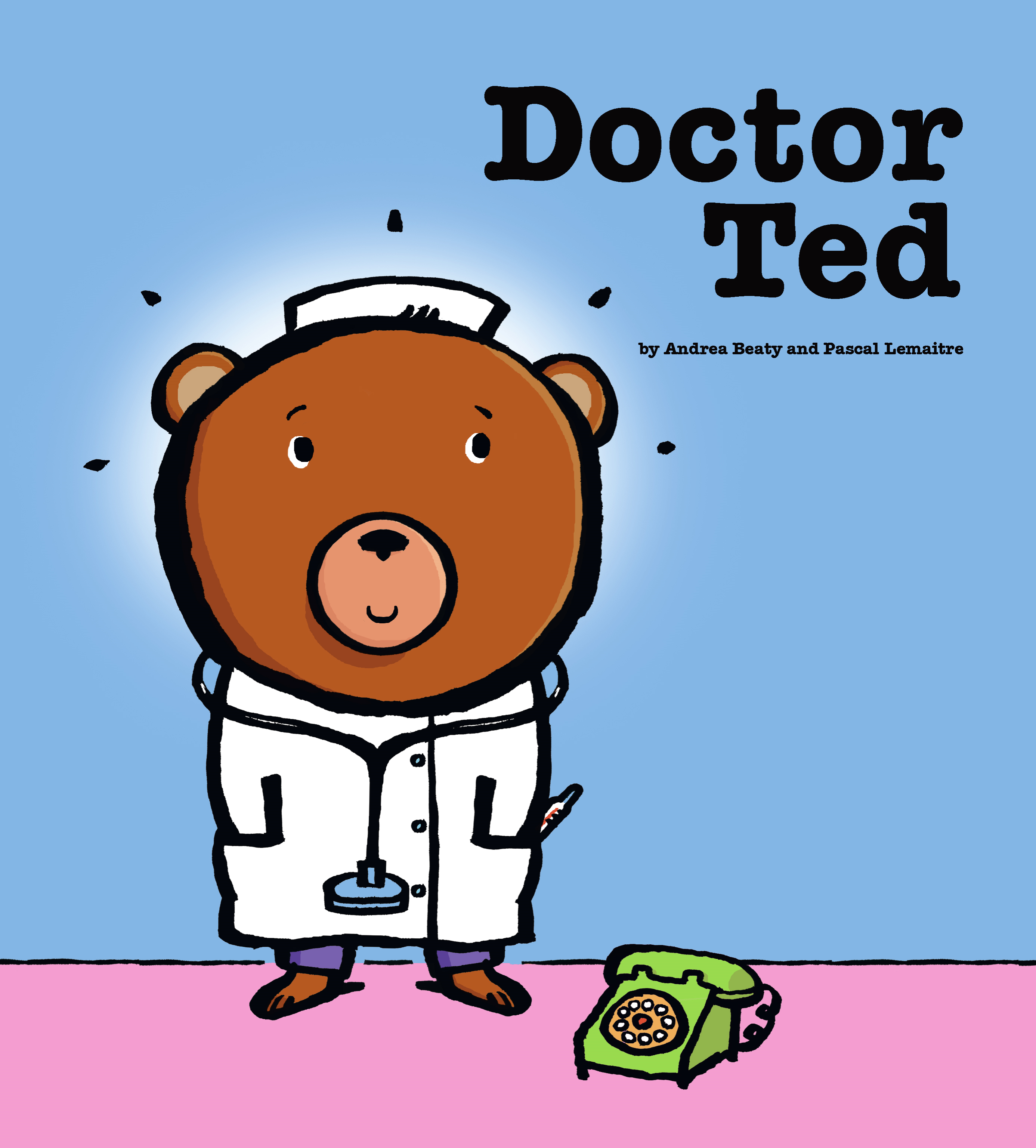 Doctor Ted By: Andrea Beaty,Pascal Lemaitre