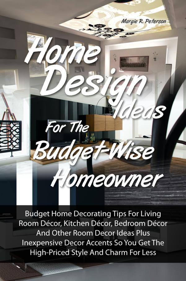 Home Design Ideas for the Budget-Wise Homeowner