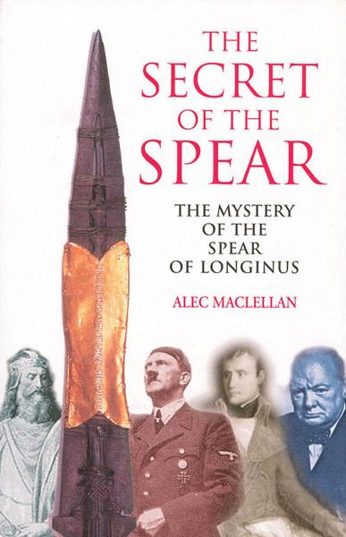 The Secret of the Spear By: Alec MacLellan