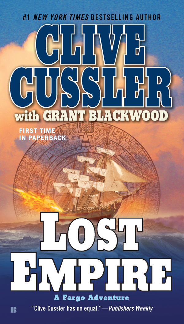 Lost Empire: A Fargo Adventure By: Clive Cussler,Grant Blackwood