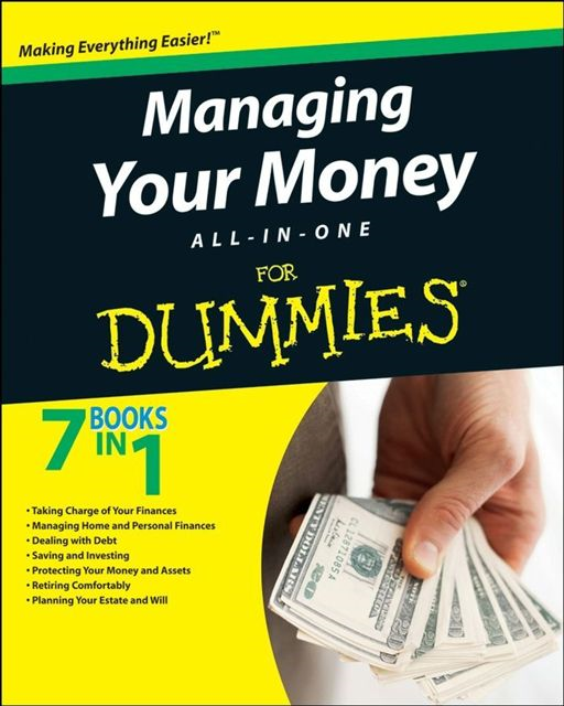 Managing Your Money All-In-One For Dummies By: Consumer Dummies