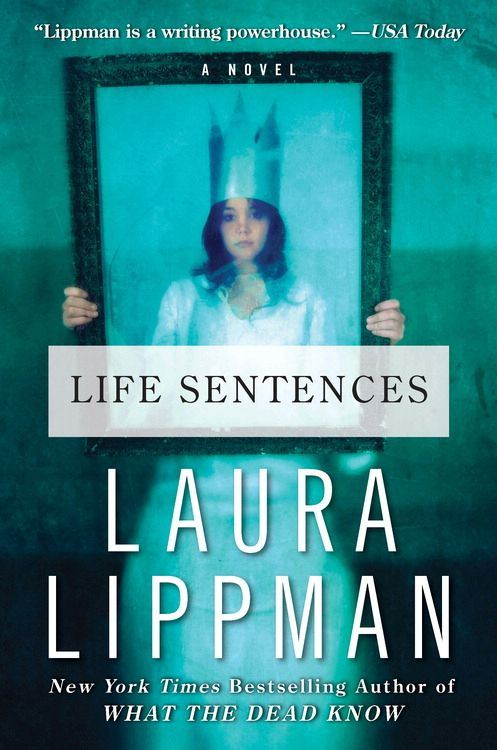 Life Sentences By: Laura Lippman