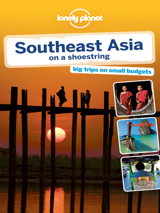 Lonely Planet Southeast Asia By: China Williams,Daniel Robinson,Greg Bloom,Iain Stewart,Lonely Planet,Nick Ray,Richard Waters,Ryan Ver Berkmoes,Simon Richmond,Stuart Butler
