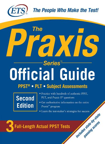 The Praxis Series Official Guide, Second Edition : PPST� Pre-Professional Skills Test: PPST� Pre-Professional Skills Test