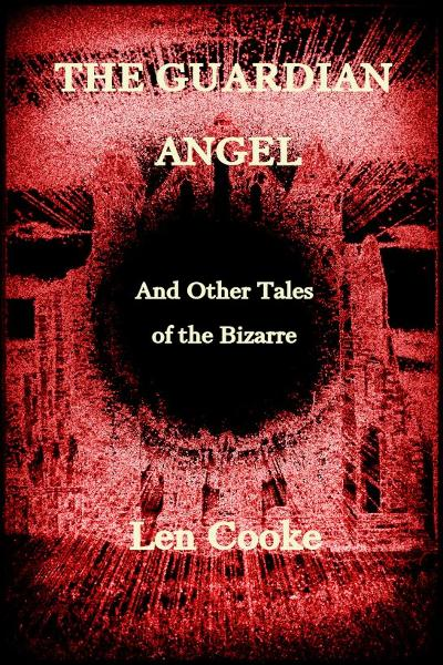 The Guardian Angel By: Len Cooke