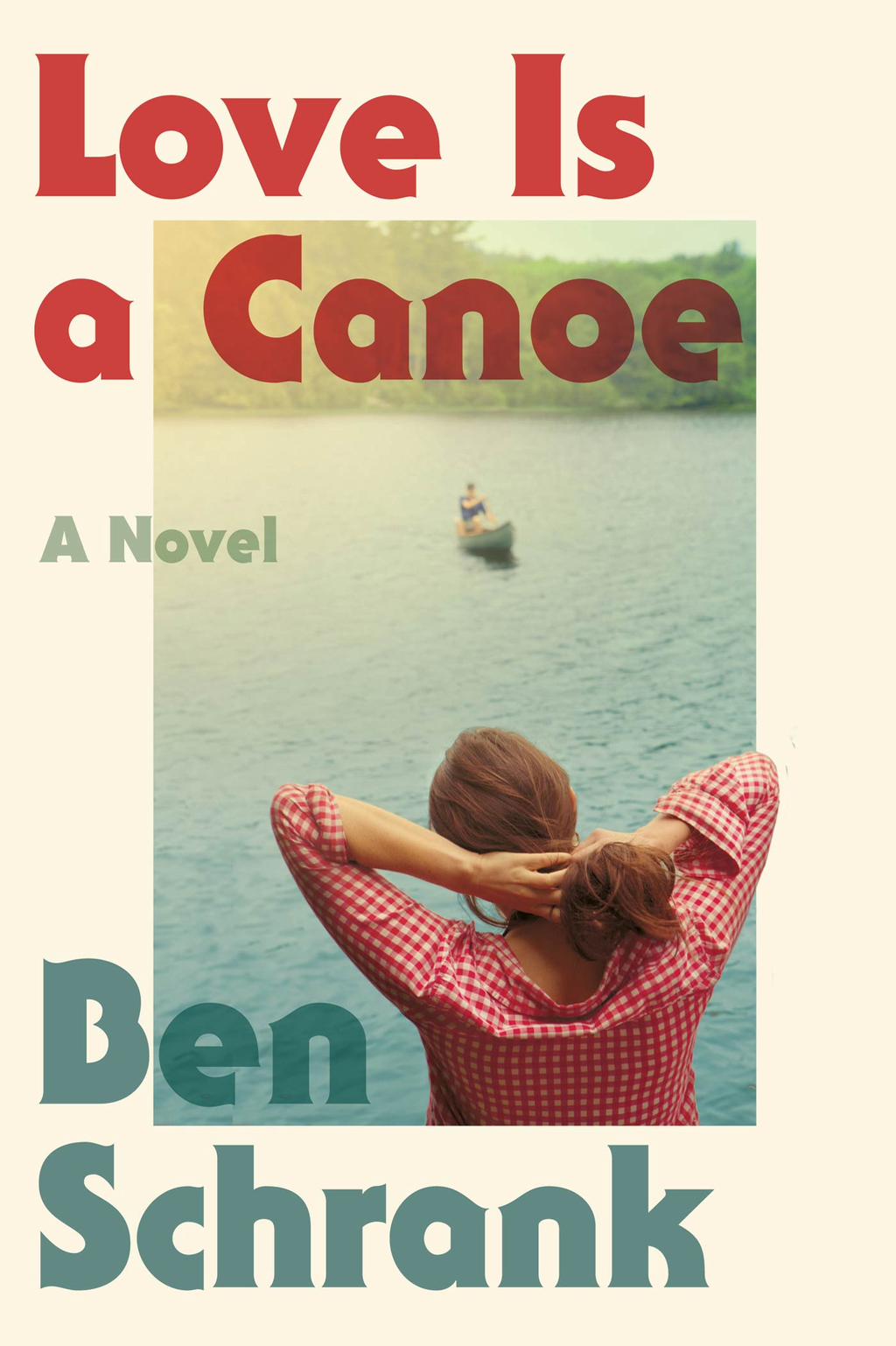 Love Is a Canoe By: Ben Schrank