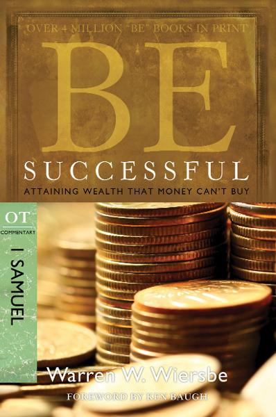 Be Successful (1 Samuel): Attaining Wealth That Money Can't Buy