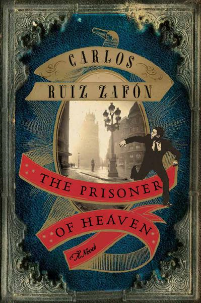 The Prisoner of Heaven By: Carlos Ruiz Zafon