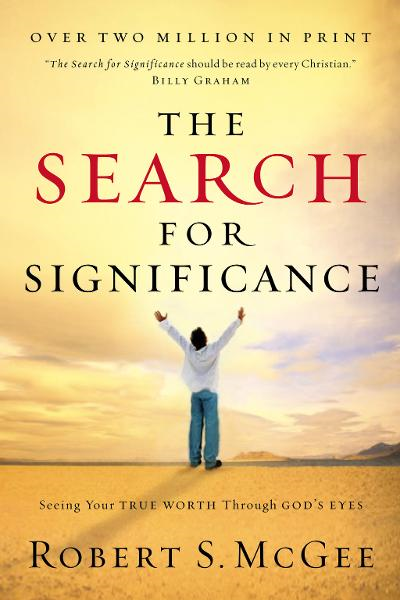 The Search for Significance By: Robert S. McGee