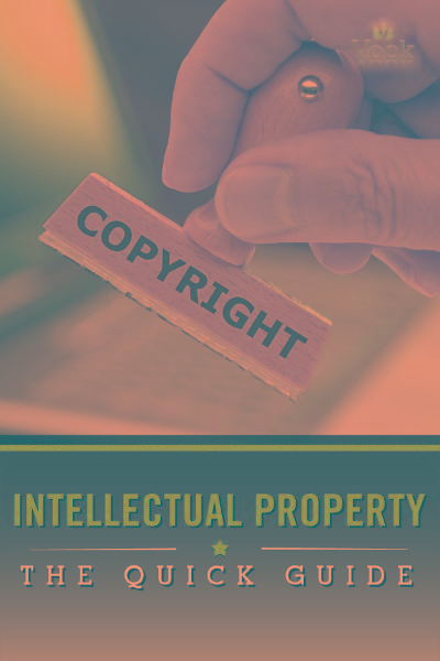 Intellectual Property: The Quick Guide