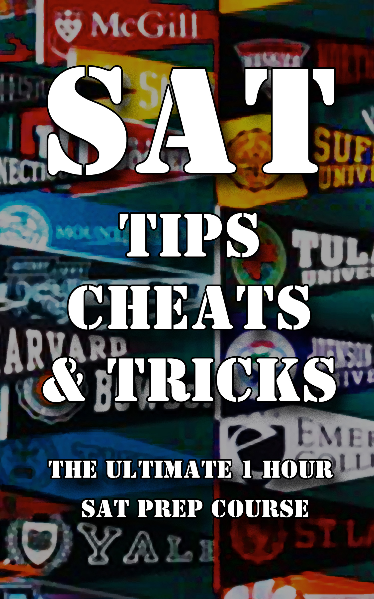 SAT Tips Cheats & Tricks - The Ultimate 1 Hour SAT Prep Course