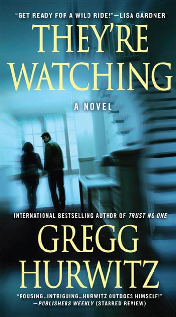 They're Watching By: Gregg Hurwitz