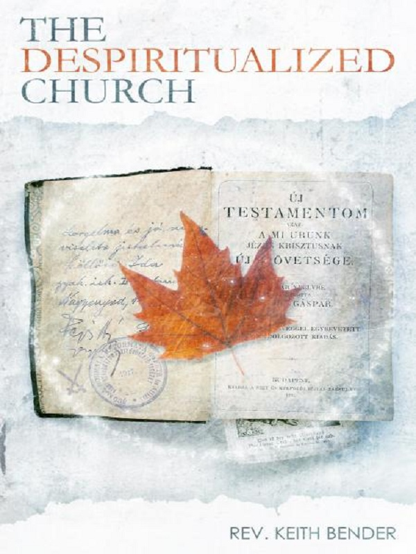 The Despiritualized Church By: Keith Bender
