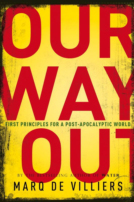 Our Way Out By: Marq De Villiers