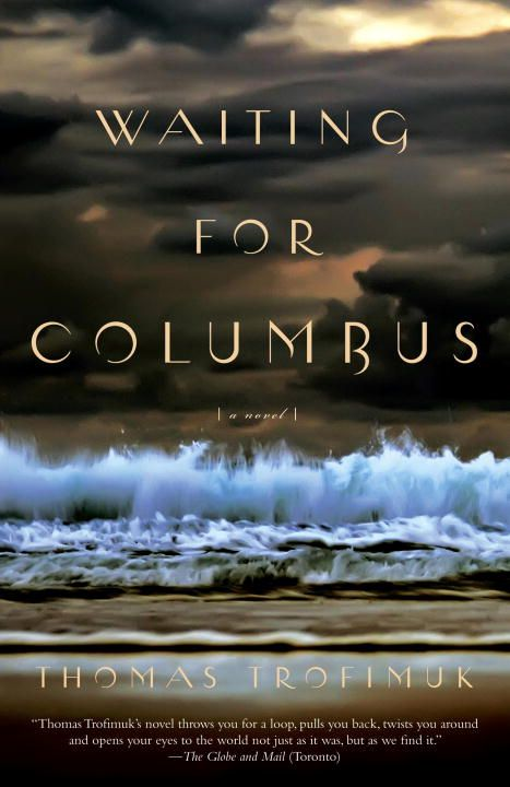 Waiting For Columbus By: Thomas Trofimuk