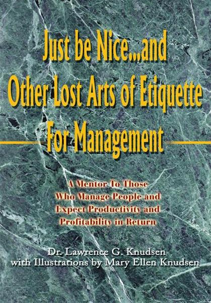 Just be Nice...and Other Lost Arts of Etiquette For Management