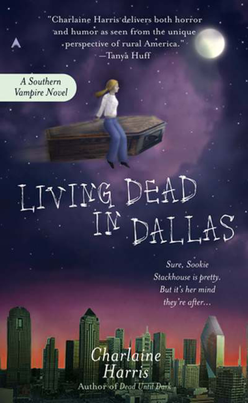 Living Dead in Dallas: A Sookie Stackhouse Novel By: Charlaine Harris