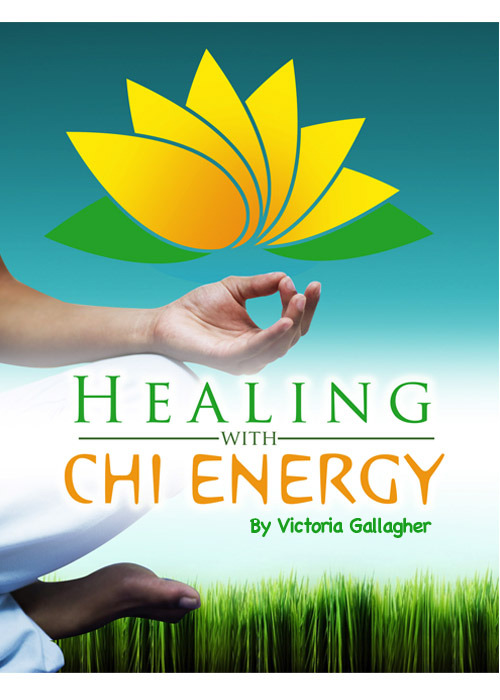Healing With Chi Energy By: Victoria Gallagher