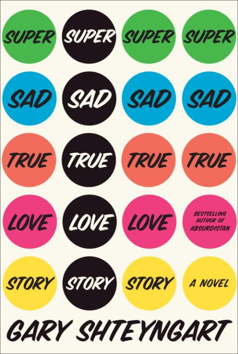Super Sad True Love Story By: Gary Shteyngart
