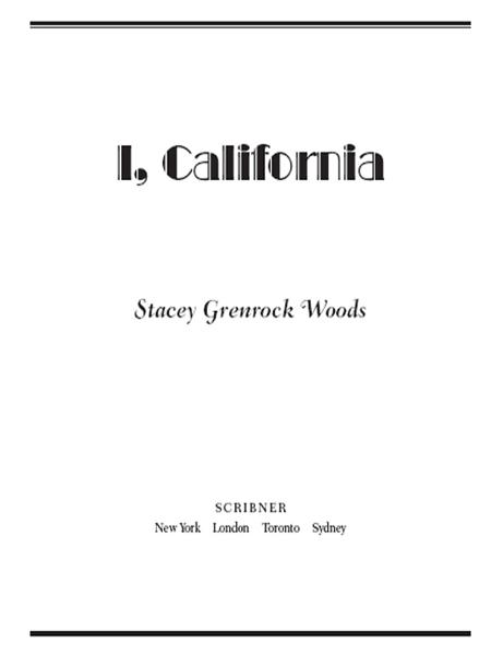 I, California By: Stacey Grenrock Woods