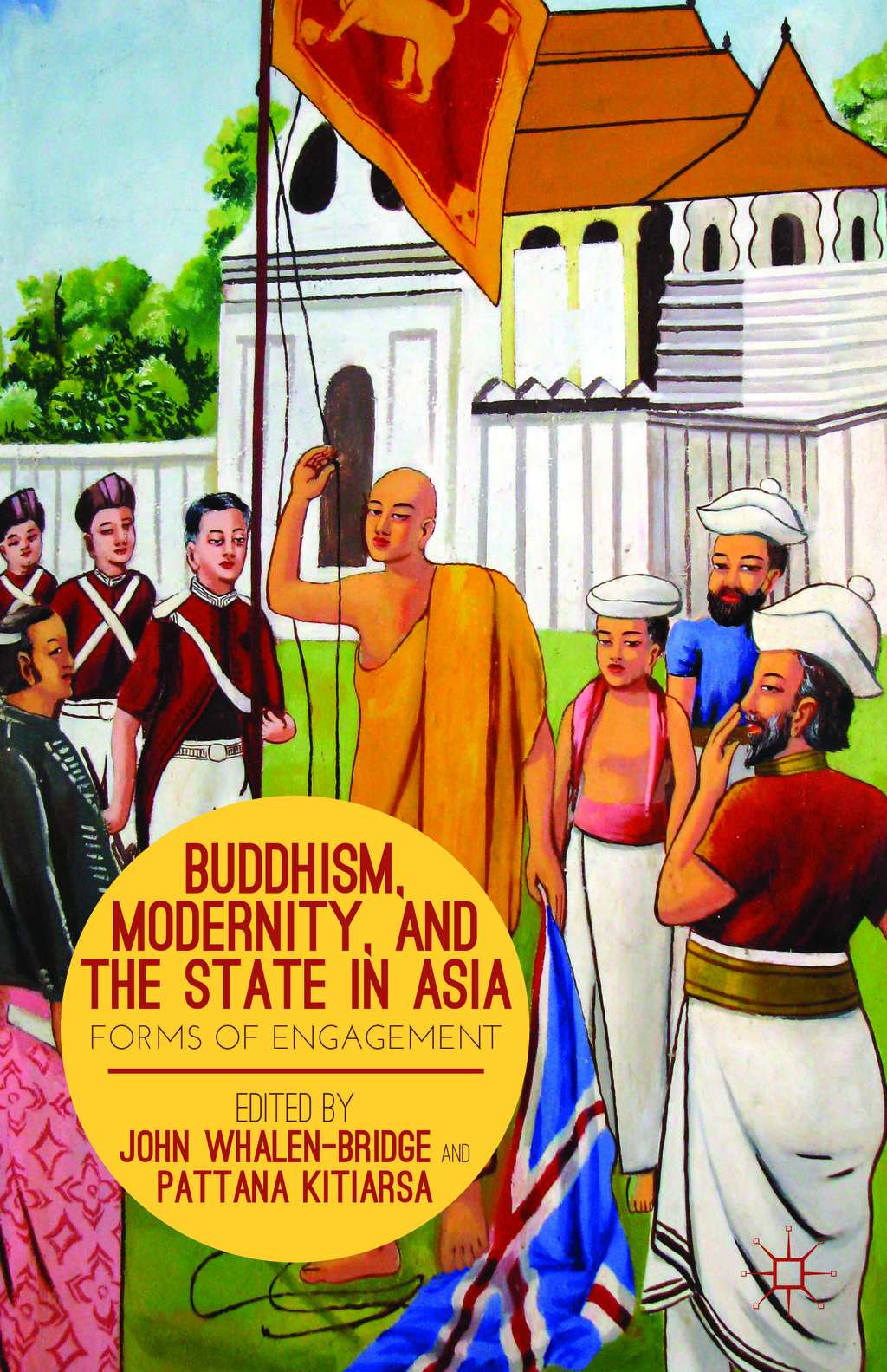 Buddhism,  Modernity,  and the State in Asia Forms of Engagement