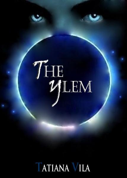The Ylem (The Ylem Trilogy, # 1) By: Tatiana Vila