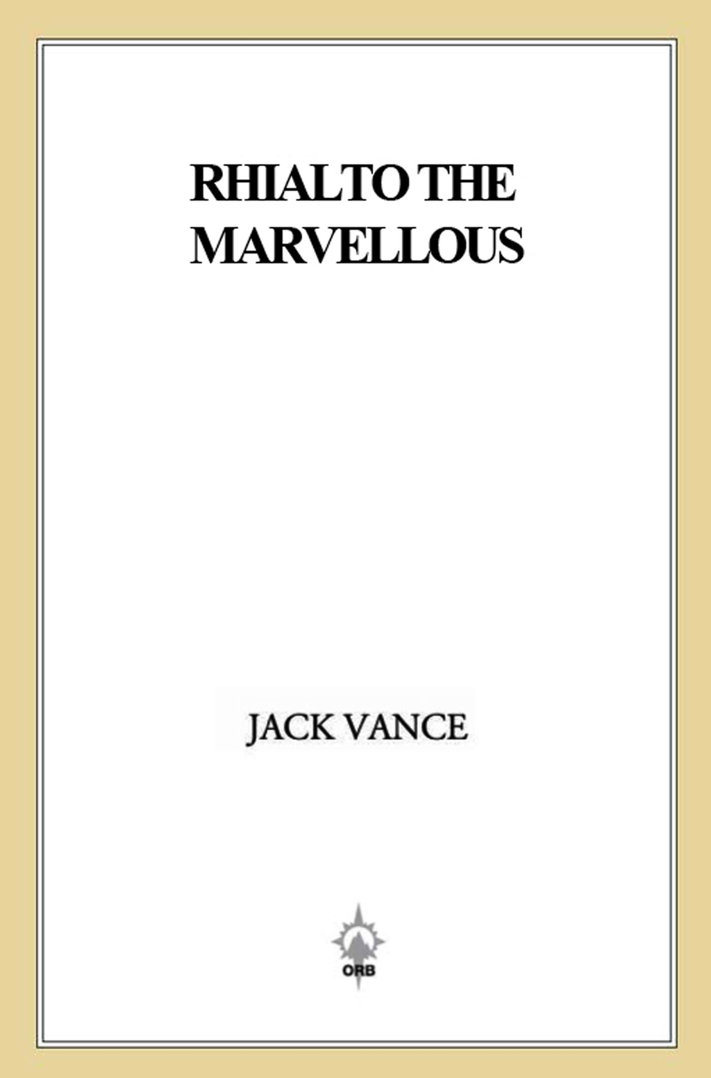 Rhialto the Marvellous By: Jack Vance