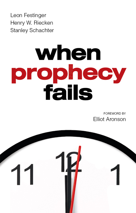 When Prophecy Fails By: Leon Festinger, Henry W. Riecken, Stanley Schachter