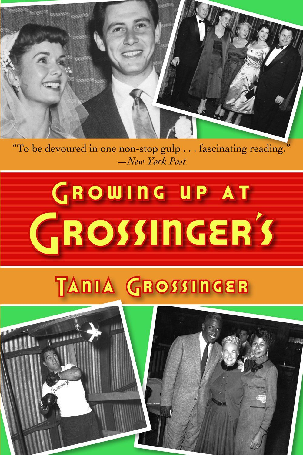 Growing Up At Grossinger's By: Tania Grossinger