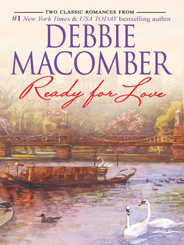Ready for Love: Ready for Romance\Ready for Marriage By: Debbie Macomber