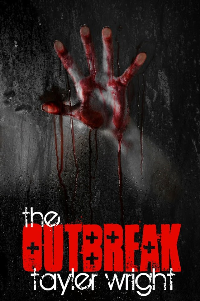 The Outbreak By: Tayler Wright