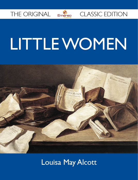 Little Women - The Original Classic Edition