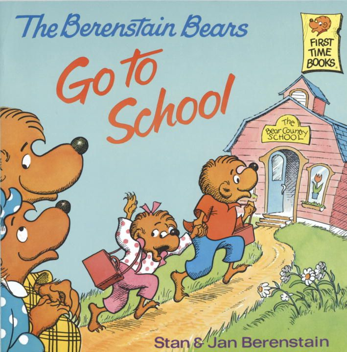 The Berenstain Bears Go To School By: Jan Berenstain,Stan Berenstain