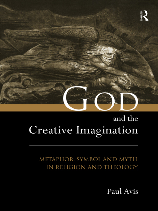 God and the Creative Imagination Metaphor,  Symbol and Myth in Religion and Theology