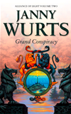 Grand Conspiracy: Second Book Of The Alliance Of Light (the Wars Of Light And Shadow, Book 5):