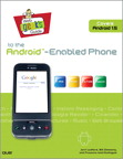 Web Geek's Guide to the Android-Enabled Phone By: Bill Zimmerly,Jerri Ledford,Prasanna Amirthalingam