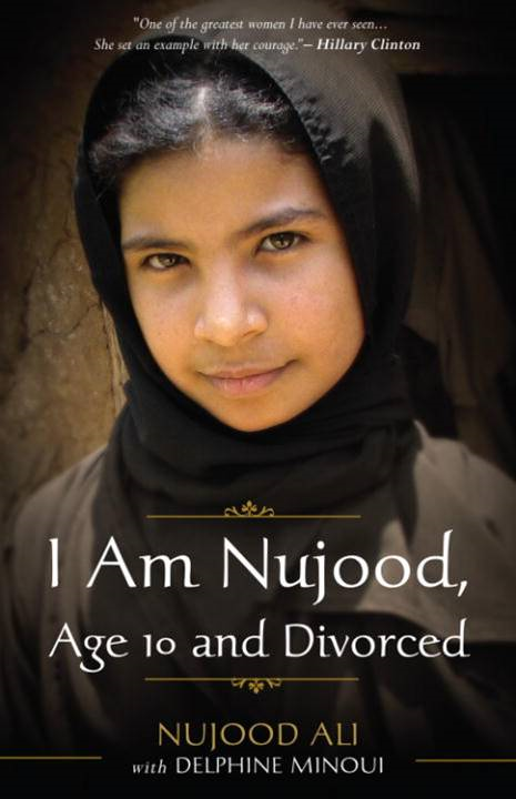I Am Nujood, Age 10 and Divorced By: Delphine Minoui,Nujood Ali