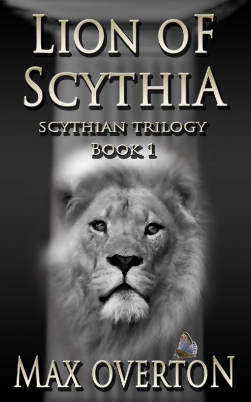 Scythian Trilogy Book 1: Lion of Scythia