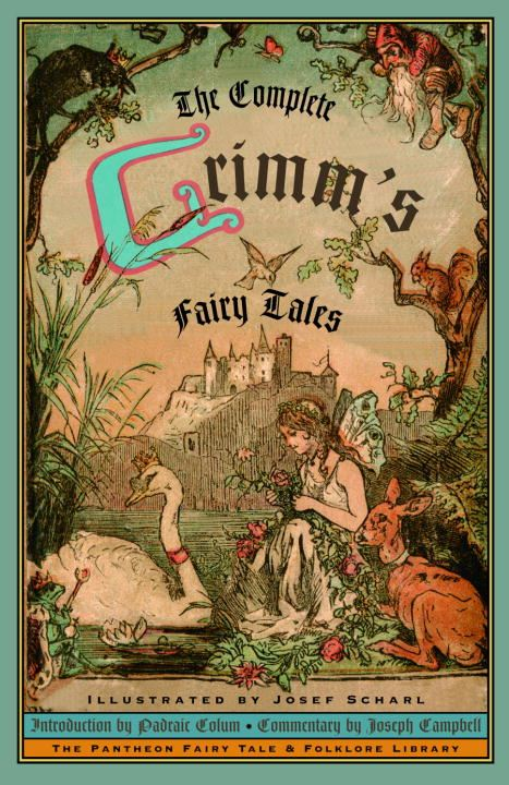 The Complete Grimm's Fairy Tales By: Grimm