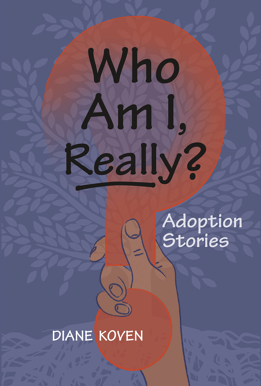 Who Am I, Really?: Adoption Stories