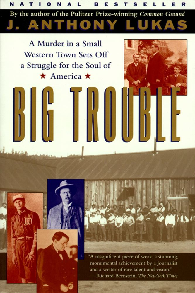 Big Trouble By: J. Anthony Lukas